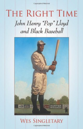 "The Right Time: John Henry ""Pop"" Lloyd And Black Baseball front-998015"