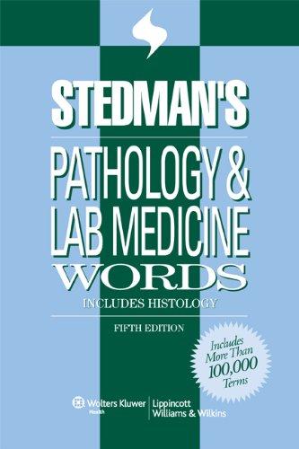 Stedman's Pathology & Laboratory Medicine Words: Includes Histology (Stedman's Word Books)