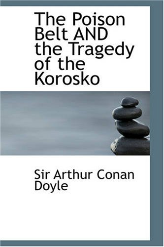 The Poison Belt AND the Tragedy of the Korosko