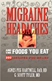 img - for Migraine Headaches and the Foods You Eat: 200 Recipes for Relief   [MIGRAINE HEADACHES & THE FOODS] [Paperback] book / textbook / text book