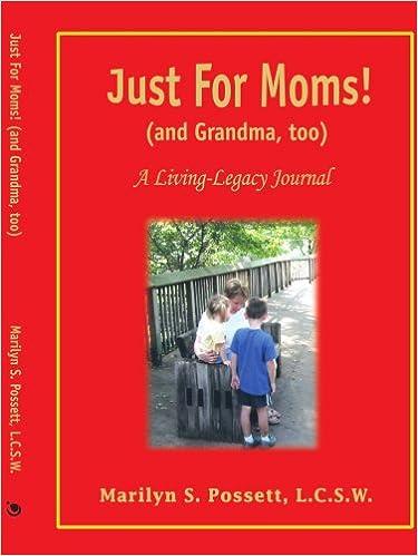 Just For Moms! by Marilyn S. Possett, L.C.S.W