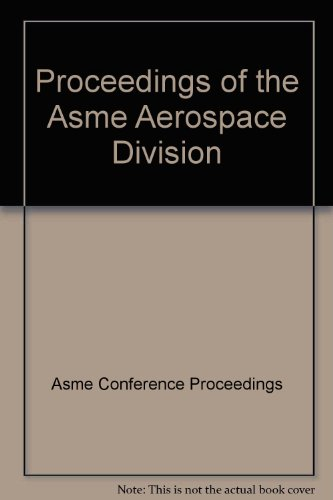Proceedings of the ASME Aerospace Division - 2003