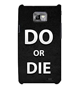 TOUCHNER (TN) Do Or Die Back Case Cover for Samsung Galaxy S2::Samsung Galaxy S2 i9100