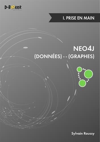 Neo4j : des donnees et des graphes - i. prise en main