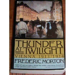 Thunder at Twilight: Vienna, 1913/1914 PDF