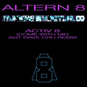 Activ 8 (Come With Me) (AGT Rave Cru Remix)