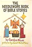 The Needlework Book of Bible Stories (0152567933) by Carolyn Meyer