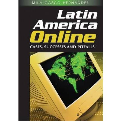 latin-america-online-cases-successes-and-pitfalls-author-mila-gasco-hernandez-mar-2008