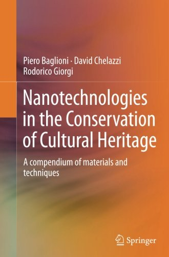 Nanotechnologies in the Conservation of Cultural Heritage: A Compendium of Materials and Techniques