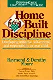 Home Built Discipline/Complete With Study Guide