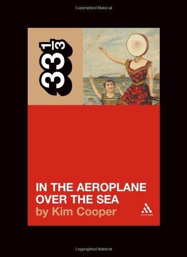 Neutral Milk Hotel's In the Aeroplane Over the Sea (33 1/3)
