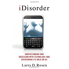 Learn more about the book, iDisorder: Understanding Our Obsession with Technology and Overcoming Its Hold on Us