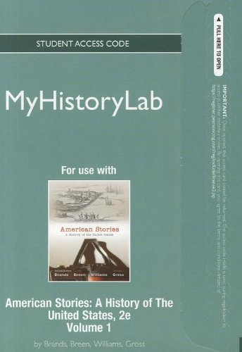 NEW MyHistoryLab -- Standalone Access Card -- for American Stories, Volume 1 (2nd Edition) (Myhistorylab (Access Codes))