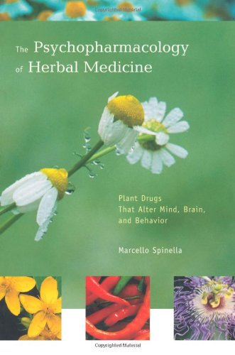The  Psychopharmacology of Herbal Medicine: Plant Drugs...