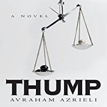 Thump (       UNABRIDGED) by Avraham Azrieli Narrated by Steven Cooper