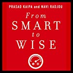 From Smart to Wise: Acting and Leading with Wisdom | Prasad Kaipa,Navi Radjou