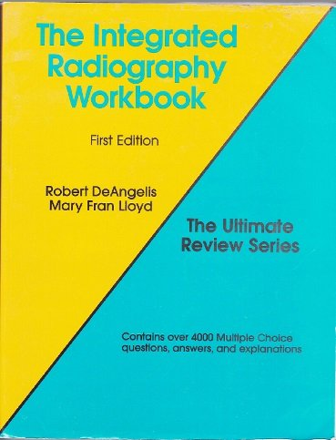 The Integrated Radiography Workbook