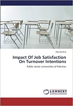 job satisfaction and turnover intentions Determinants of job satisfaction and its impact on employee performance and turnover intentions  to measure the intentions of an employee towards their.