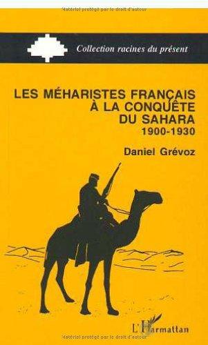 Les méharistes français à la conquête du Sahara: 1900-1930