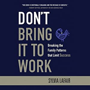 Don't Bring It to Work   [Sylvia Lafair]