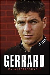 Steven Gerrard My Autobiography from Bantam Press