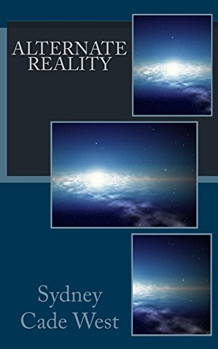 Book: ALTERNATE REALITY by Sydney Cade West