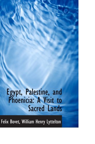 Egypt, Palestine, and Phoenicia: A Visit to Sacred Lands