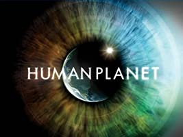 Human Planet Season 1 (Original BBC Director's Cut) [HD]