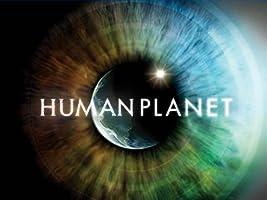 Human Planet Season 1 (Original BBC Director's Cut) [HD]