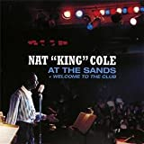 echange, troc Nat King Cole - At The Sands + Welcome To The Club (1958-1960)