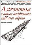 echange, troc Adriano Gaspani - Astronomia e antica architettura sull'arco alpino