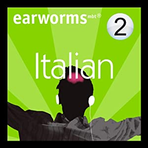 Rapid Italian: Volume 2 | [Earworms Learning]