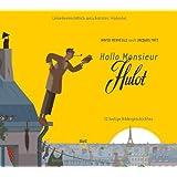 Hallo Monsieur Hulot: 22 lustige Bildergeschichten