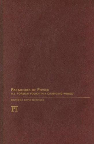 Paradoxes of Power: U.S. Foreign Policy in a Changing World (International Studies Intensives)