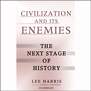 Civilization and Its Enemies Audiobook