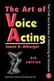 img - for The Art of Voice Acting: The Craft and Business of Performing for Voiceover by Alburger, James (2014) Paperback book / textbook / text book