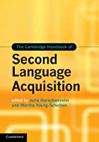 The Cambridge Handbook of Second Language Acquisition Front Cover