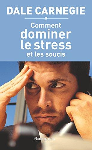 comment-dominer-le-stress-et-les-soucis