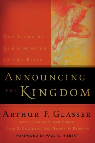 Announcing the Kingdom: The Story of God's Mission in the...