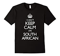 I Can't Keep Calm I'm South African Funny T-Shirt from Keep Calm Carry On Shoppe