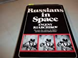 RUSSIANS IN SPACE The men, the rockets, the flights-and the scientists behind them.