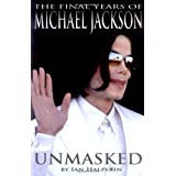 Unmasked: The Final Years of Michael Jacksonby Ian Halperin