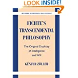 Fichte's Transcendental Philosophy: The Original Duplicity of Intelligence and Will (Modern European Philosophy...