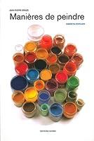 Manières de peindre : Carnets d'atelier