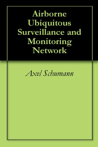 Airborne Ubiquitous Surveillance and Monitoring Network