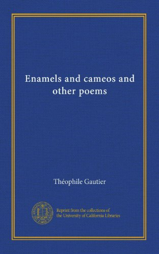 Enamels and cameos and other poems PDF