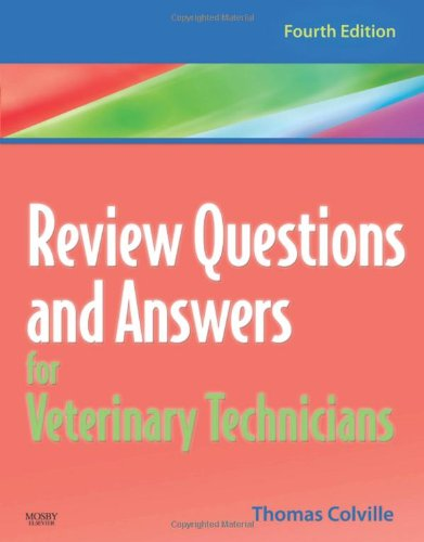 Review Questions and Answers for Veterinary Technicians, 4e