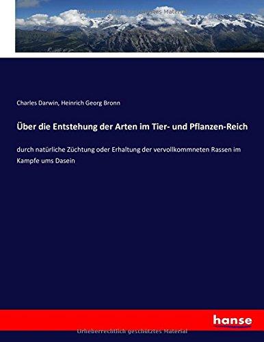 uber-die-entstehung-der-arten-im-tier-und-pflanzen-reich-durch-naturliche-zuchtung-oder-erhaltung-de