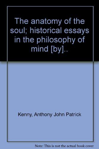 The anatomy of the soul;: Historical essays in the philosophy of mind PDF