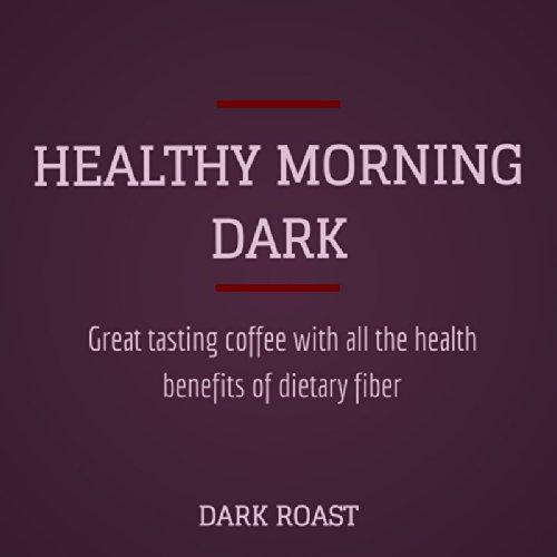 Brioni's Healthy Morning Coffee: Dark Roast